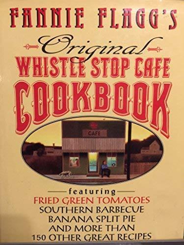 Primary image for Fannie Flagg's Original Whistle Stop Cafe Cookbook [Hardcover] Flagg, Fannie