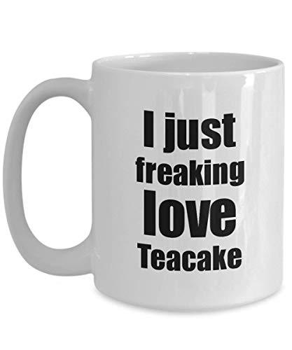 Primary image for Teacake Lover Mug I Just Freaking Love Funny Gift Idea for Foodie Coffee Tea Cup