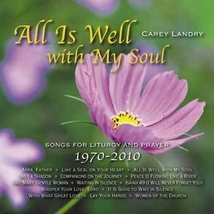 ALL IS WELL WITH MY SOUL by Carey Landry