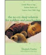 The No-Cry Sleep Solution for Toddlers & Preschoolers by Elizabeth Pantl... - $7.84