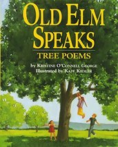 Old Elm Speaks: Tree Poems [Paperback] George, Kristine O'Connell and Ki... - $10.44