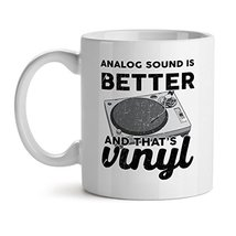 Analog Sound Is Better And That's Vinyl Music Lover Office Tea White Coffee Mug  - $20.53