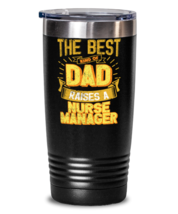 Gifts For Dad From Daughter - The Best Dad Raises an Nurse - Unique tumbler  - $32.99