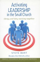 Activating Leadership in the Small Church: Clergy and Laity Working Toge... - $12.86