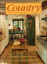 Country: Classic and Contemporary Ideas for Living Rogers, Barbara Radcl... - $8.92