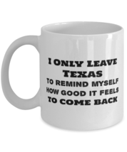 US State Texas Coffee Mug -  How Good It Feels To Come Back to Texas - £10.86 GBP+
