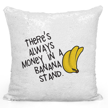 Sequin Pillow With Stuffing Their Is Always Money In Banana Stand Sarcas... - $34.25