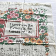 Vintage Tea Towel 1989 Calendar Birthday Gift Flowers Garden Friends Ann... - $9.89