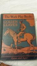 The Work- Play Books Golden Leaves 1935 Textbook Sixth Reader - $10.00