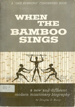 When the Bamboo Sings: a new and different modern missionary - $11.99