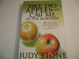 Take Two Apples and Call me In the Morning [Paperback] Stone, Judy