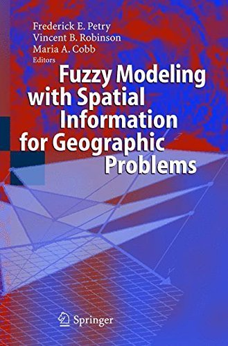 Fuzzy Modeling with Spatial Information for Geographic Problems [Hardcover] Petr