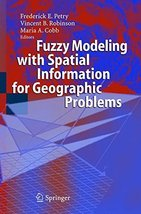 Fuzzy Modeling with Spatial Information for Geographic Problems [Hardcover] Petr image 1