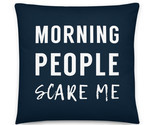 Morning People Scare Me Pillow, Sarcastic Pillow, Sarcastic Gift, Sleepy, Blue