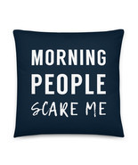 Morning People Scare Me Pillow, Sarcastic Pillow, Sarcastic Gift, Sleepy, Blue - $32.95 - $36.95