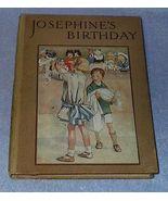 Josephine's Birthday Ca. 1920 Children's Book Honor Appleton Illustrator - $69.00