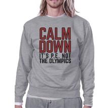 It's PE Not The Olympics Grey Sweatshirt - $20.99+