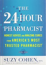The 24-Hour Pharmacist: Honest Advice and Amazing Cures from America's M... - $1.70