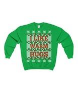 I like warm hugs ugly christmas sweatshirt xmas - $29.95 - $36.95