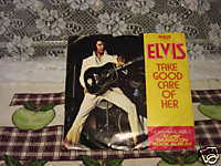 """Elvis Presley 45RPM - w/ Picture Sleeve """"Take Good Care of Her"""""""
