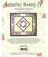 Sotterley Beauty IV Plantation Poppies Design Quilt Pattern  - $14.99