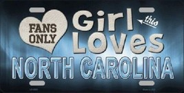 "This Girl Loves North Carolina License Plate Tag 6""x 12"" NCAA Heels Metal Auto  - $14.75"