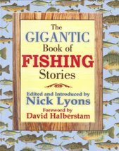 The Gigantic Book of Fishing Stories Lyons, Nick and Halberstam, David - $11.75