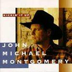 John Michael Montgomery (Kickin' It Up)