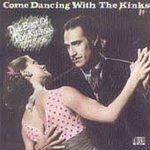 The Kinks (Come Dancing With The Kinks: The Best Of The Kinks)