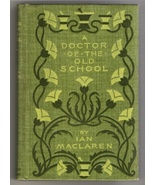A Doctor of the Old School by Ian Maclaren 1897 book with illustrations - $11.95