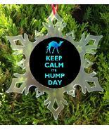 KEEP CALM ITS HUMP DAY CHRISTMAS ORNAMENT - X-MAS CAMEL ORNAMENT - HUMP ... - $12.95