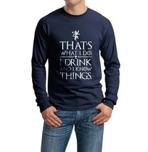 Thats What I do I drink and I know Things tee Men Longsleeve Navy t-shirt - $21.00+