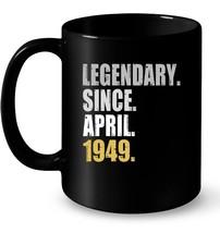 69th Birthday Gifts  Legendary Since April 1949 Ceramic Mug - $13.99+