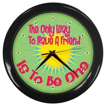 Have a Friend Be One Custom Black Wall Clock - $19.95