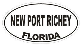 New Port Richey Florida Oval Bumper Sticker or Helmet Sticker D2697 Decal - $1.39+