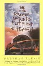 The Lone Ranger and Tonto Fistfight in Heaven Alexie, Sherman - $4.46