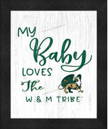 """""""My Baby Loves"""" the William & Mary Tribe -12x16 Textured Look Framed Print - $39.95"""