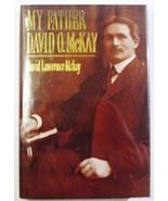 My Father David O Mckay Mckay, David Lawrenc - $2.00