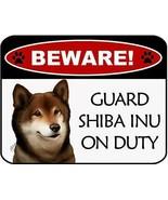 Beware Shiba Inu On Duty Laminated Dog Sign SP3128 - $8.86