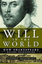 Will in the World: How Shakespeare Became Shakespeare Greenblatt, Stephen image 2