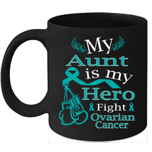 Ovarian cancer coffee mug Fight Teal Ribbon for my Aunt - $15.95