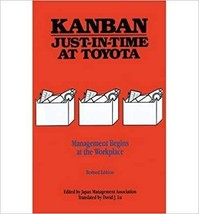 Kanban Just In Time At Toyota Management Begins at the Workplace  - $39.99