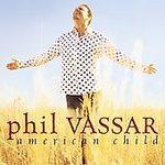 Phil Vassar  (American Child)