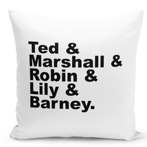 Throw Pillow Ted Marshall Robin Lilly Barney Mother Cast Tv Show Pillow 16x16 - $28.49