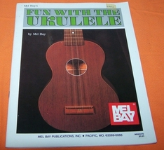 Fun With The Ukulele By Mel Bay Music Book 40P - $6.00