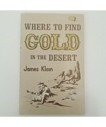 Where to Find Gold in the Desert, J. Klein,0935182810, Book - $15.50