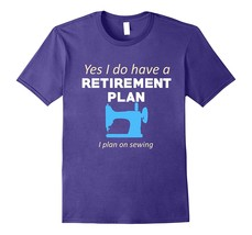 Retirement Plan Sewing Funny Retired Sewer T-Shirt Men ^ ^ HO2BY - $17.95+