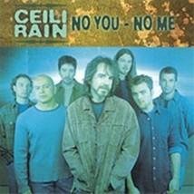 NO, YOU, NO ME by Ceili Rain