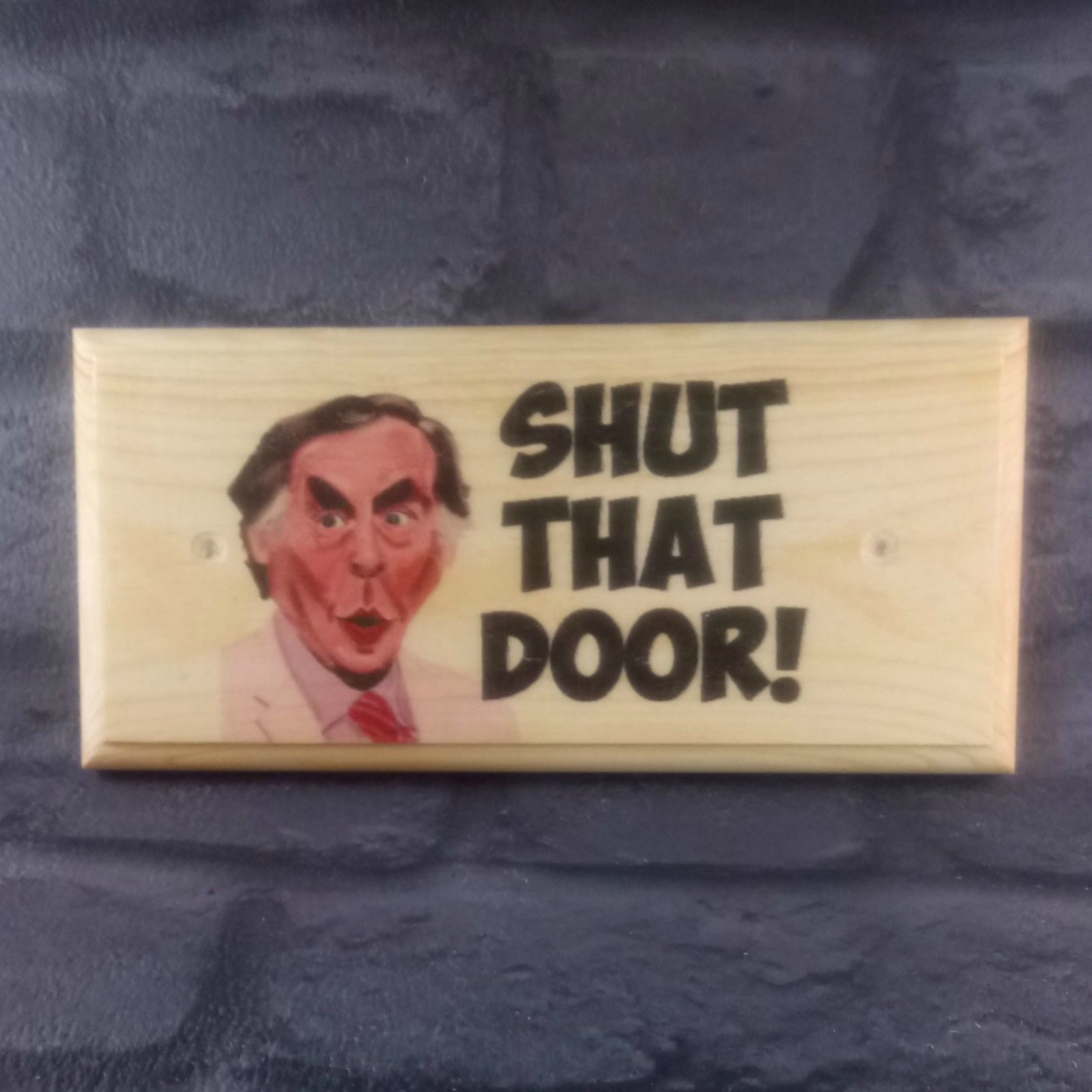 Primary image for Shut That Door Sign, Larry Grayson Gift Shut The Door Plaque Close Gate Shed 223