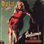Meat Loaf (Welcome to the Neighborhood)